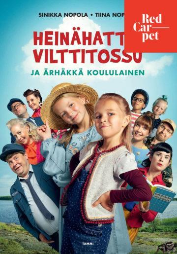 Red Carpet Heinähattu, Vilttitossu ja Ärhäkkä Koululainen
